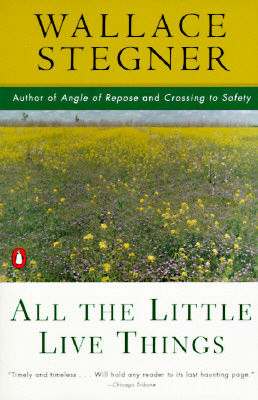 All the Little Live Things By Stegner, Wallace Earle
